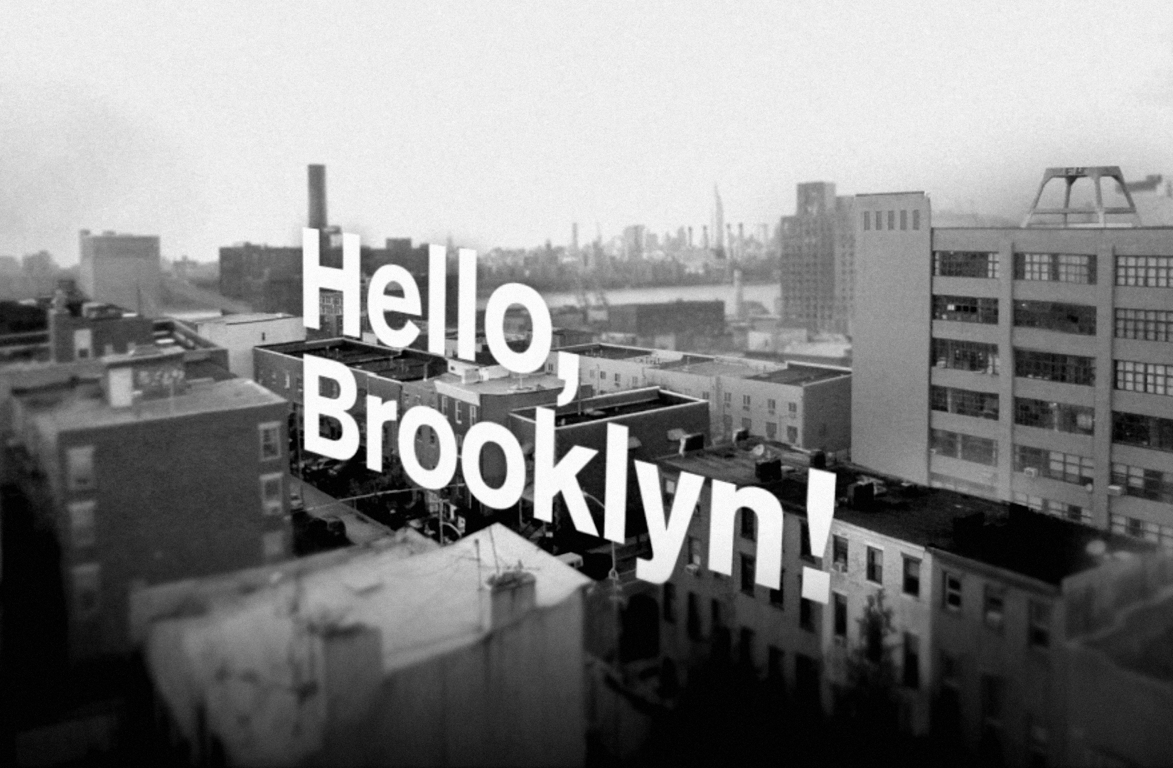 Hello Brooklyn.